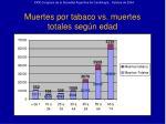 muertes por tabaco vs muertes totales seg n edad