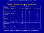 tabaquismo riesgos relativos10