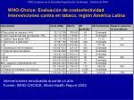 who choice evaluaci n de costoefectividad intervenciones contra en tabaco regi n am rica latina