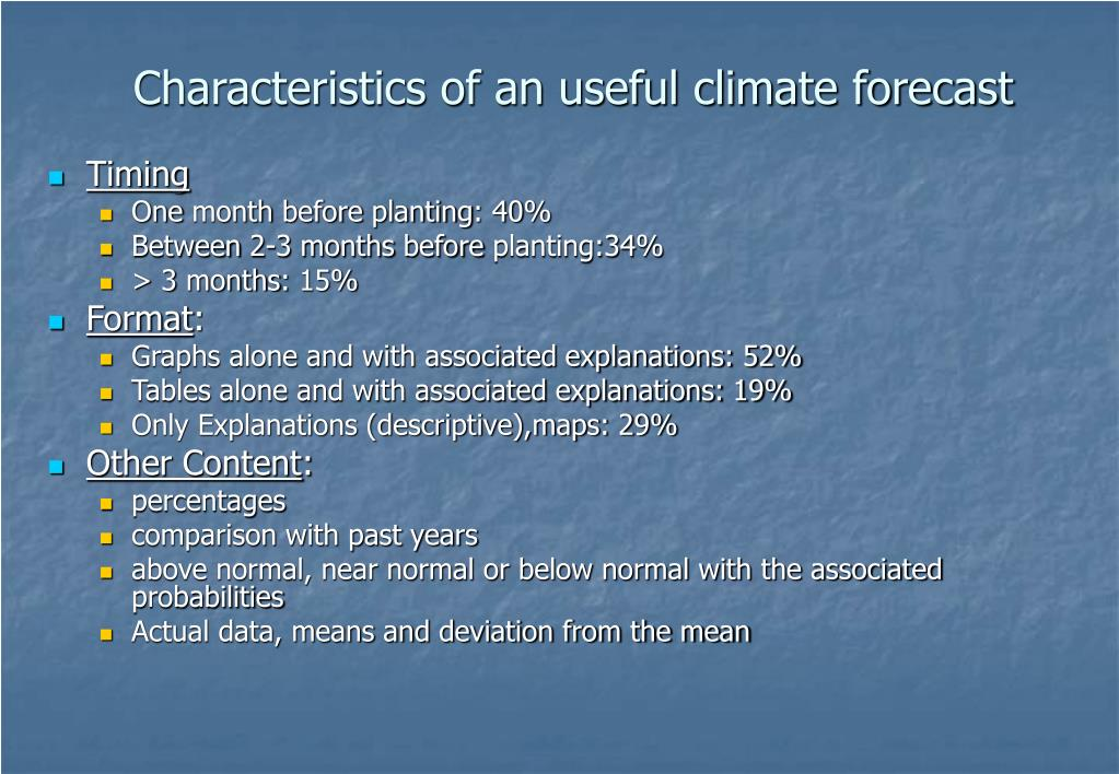 Characteristics of an useful climate forecast