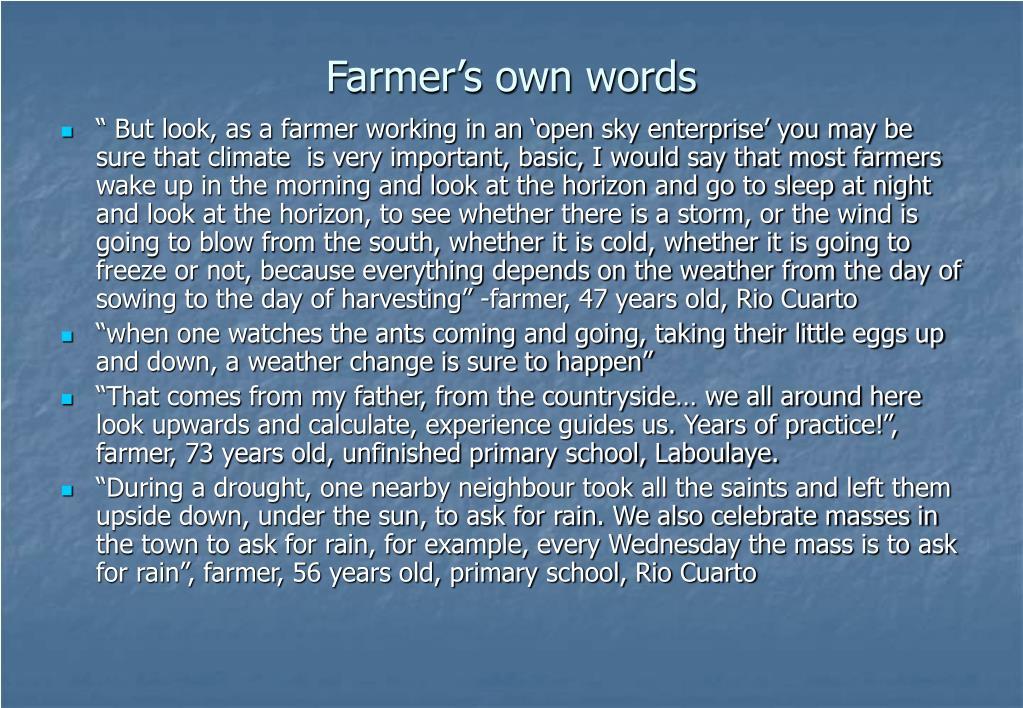 Farmer's own words