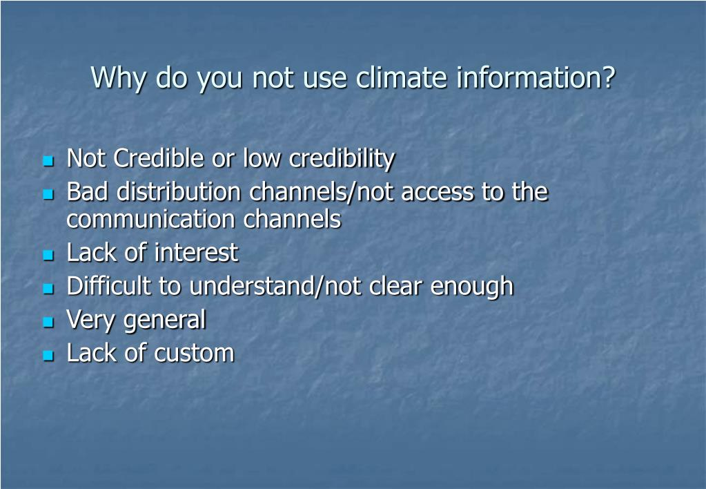 Why do you not use climate information?