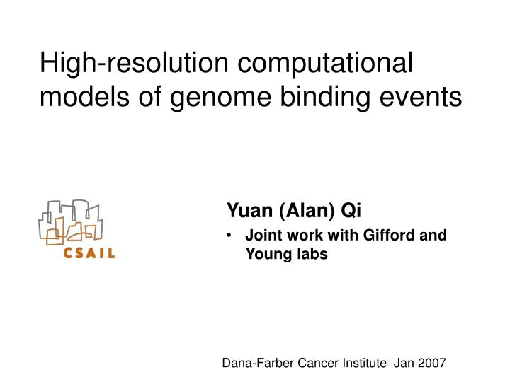 high resolution computational models of genome binding events n.