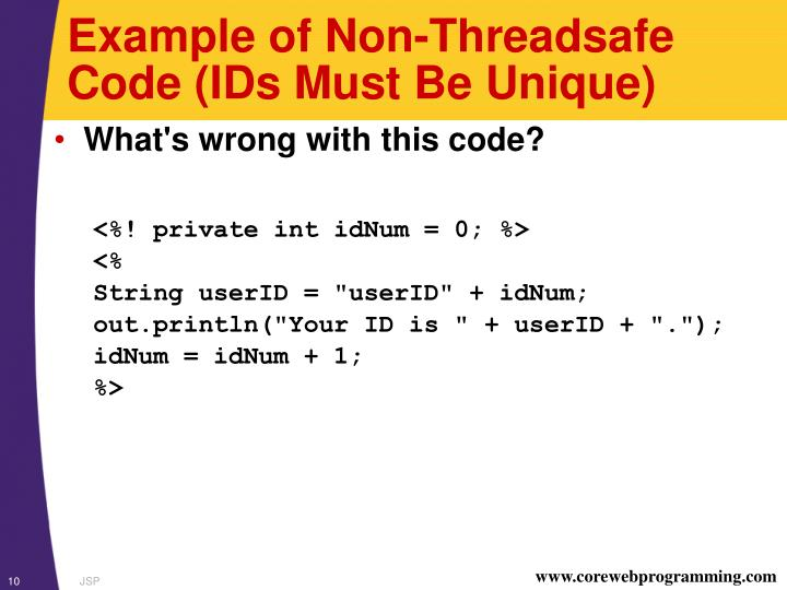 Example of Non-Threadsafe Code (IDs Must Be Unique)