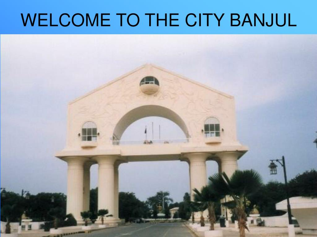 WELCOME TO THE CITY BANJUL