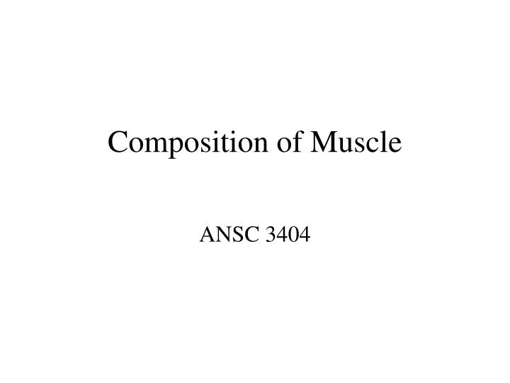 composition of muscle n.
