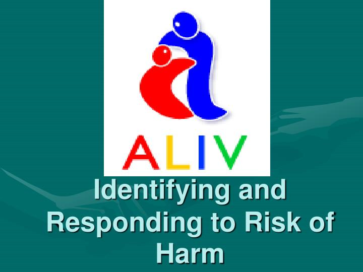 identifying and responding to risk of harm n.