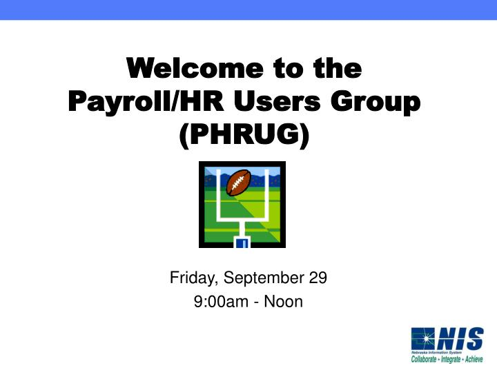 welcome to the payroll hr users group phrug n.