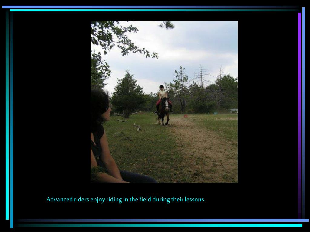 Advanced riders enjoy riding in the field during their lessons.