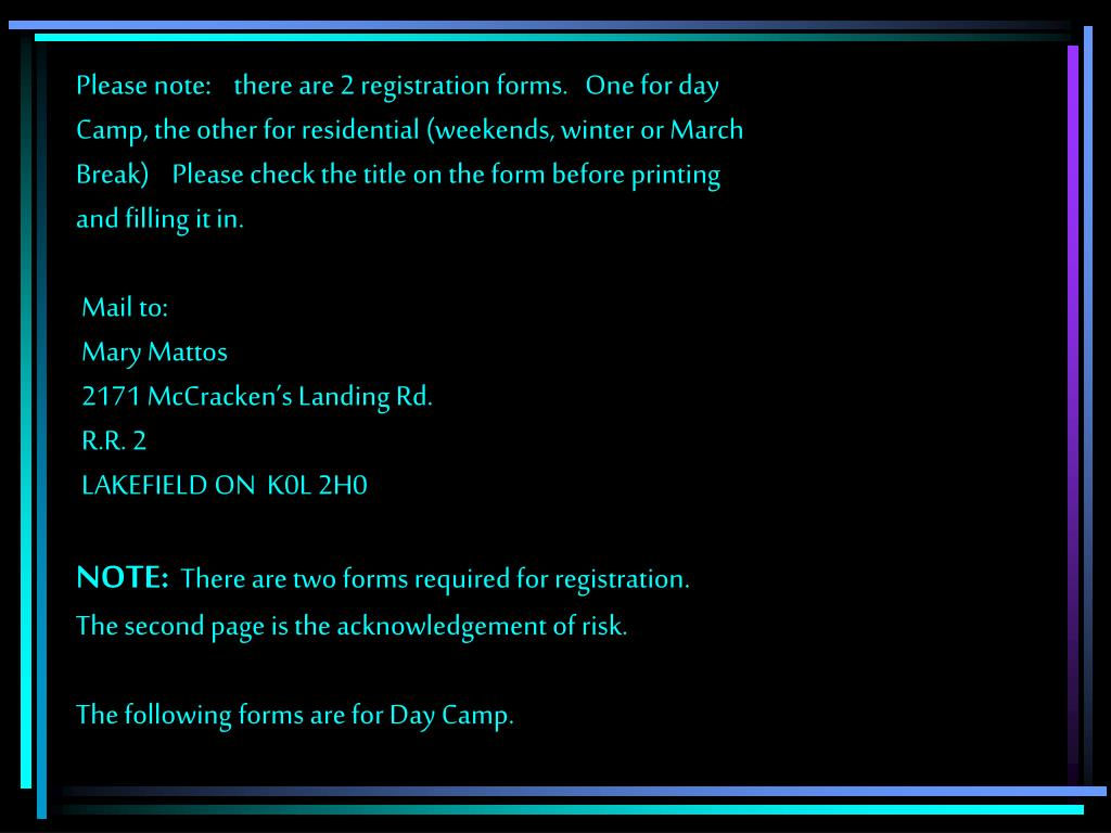 Please note:    there are 2 registration forms.   One for day