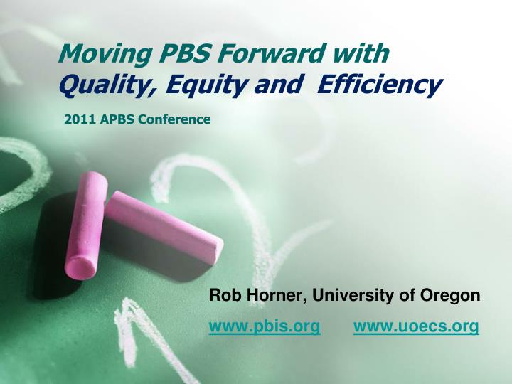 moving pbs forward with quality equity and efficiency 2011 apbs conference n.