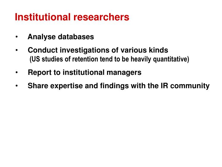 Institutional researchers