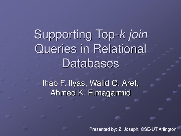 supporting top k join queries in relational databases n.