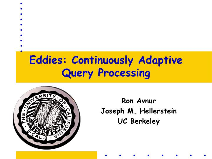eddies continuously adaptive query processing n.