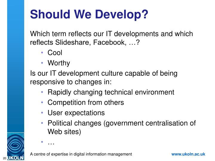 Should We Develop?