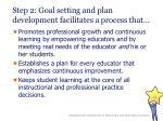 step 2 goal setting and plan development facilitates a process that