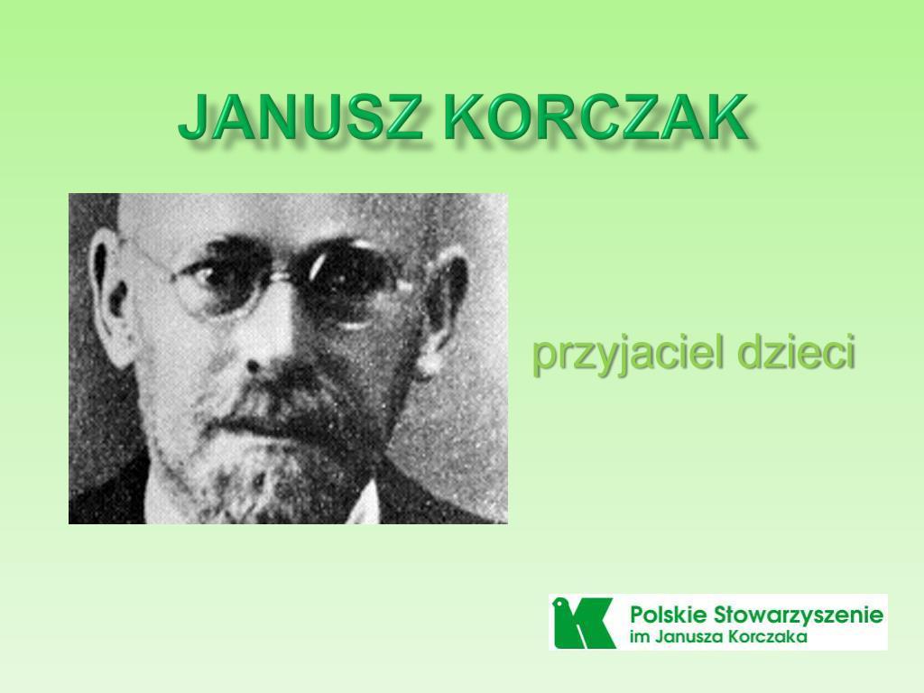 Ppt Janusz Korczak Powerpoint Presentation Free Download