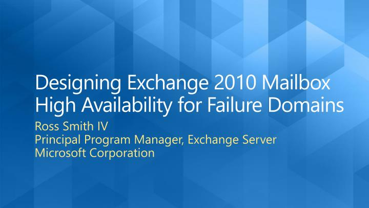 designing exchange 2010 mailbox high availability for failure domains n.