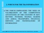 2 forum for the transformation