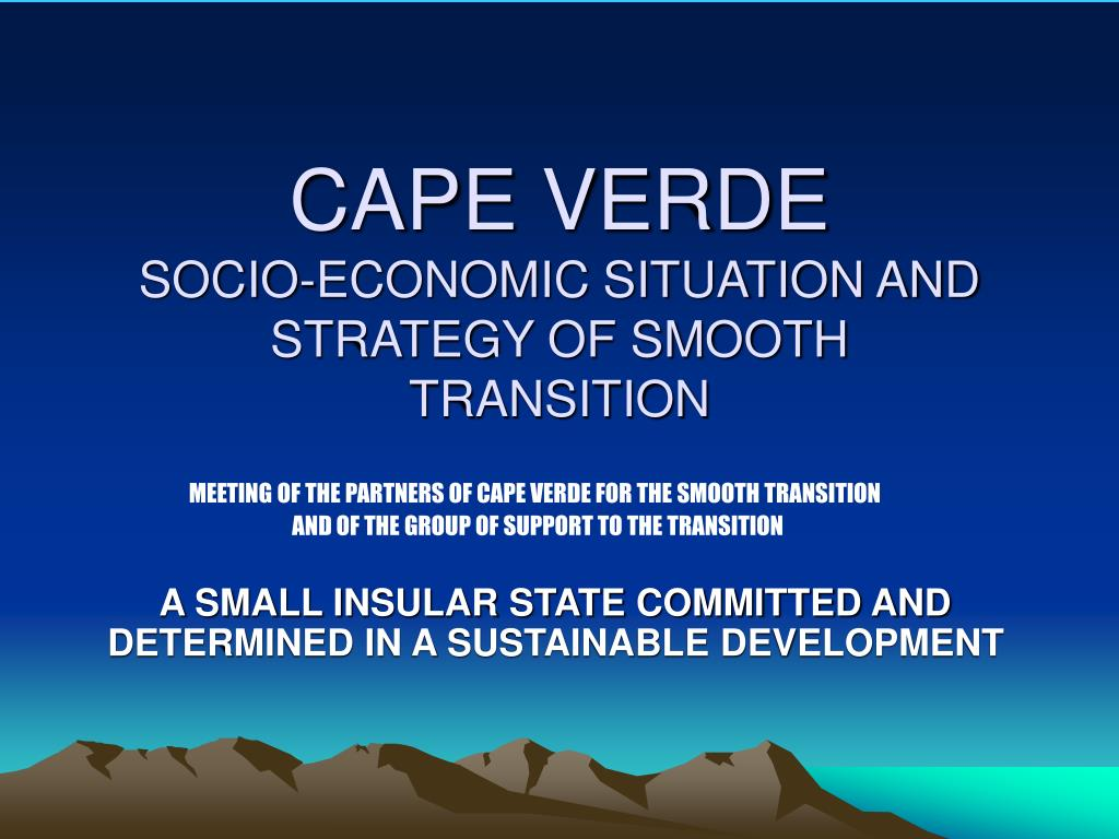 cape verde socio economic situation and strategy of smooth transition l.