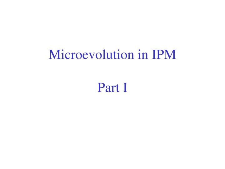 microevolution in ipm part i n.