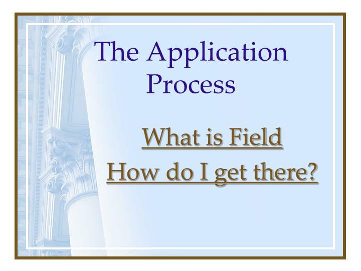 the application process n.
