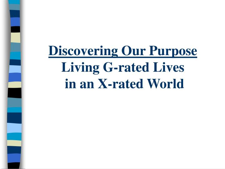 discovering our purpose living g rated lives in an x rated world n.