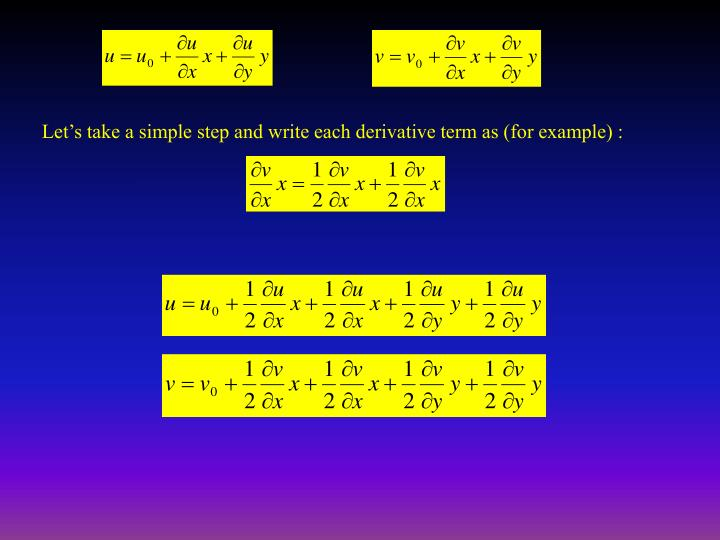 Let's take a simple step and write each derivative term as (for example) :