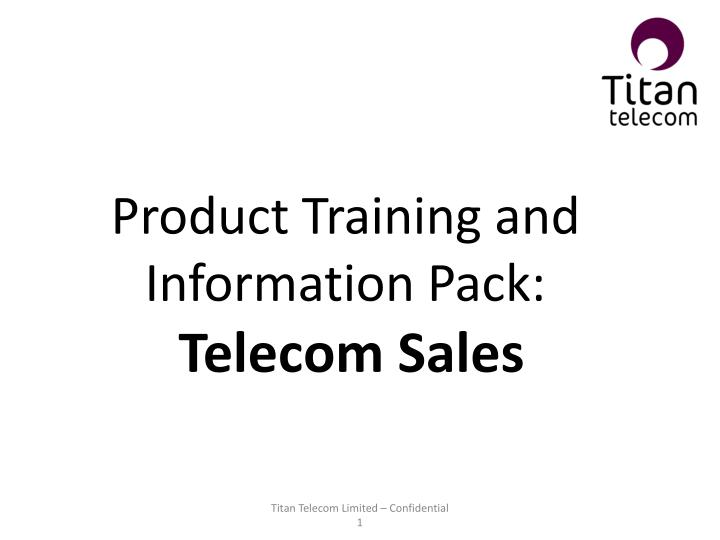 product training and information pack telecom sales n.