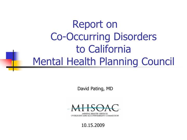 report on co occurring disorders to california mental health planning council n.