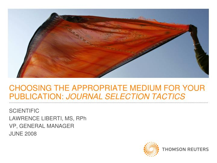 choosing the appropriate medium for your publication journal selection tactics n.