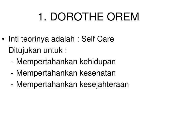1. DOROTHE OREM