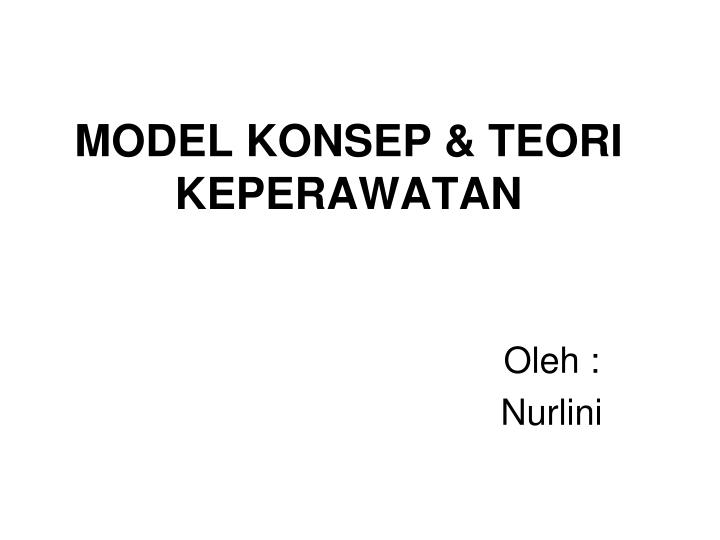 MODEL KONSEP & TEORI KEPERAWATAN
