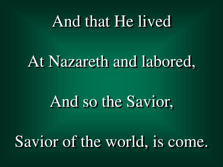 And that He lived