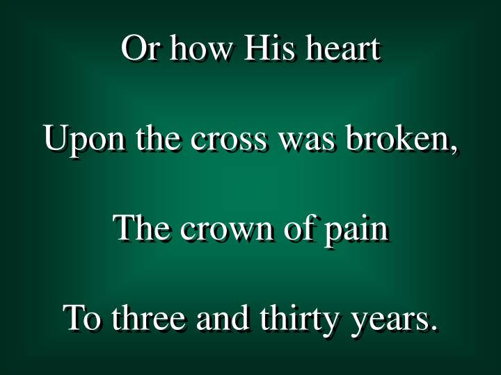 Or how His heart