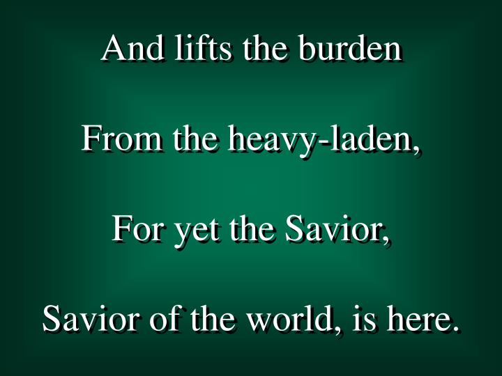 And lifts the burden