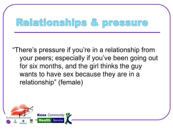Relationships & pressure