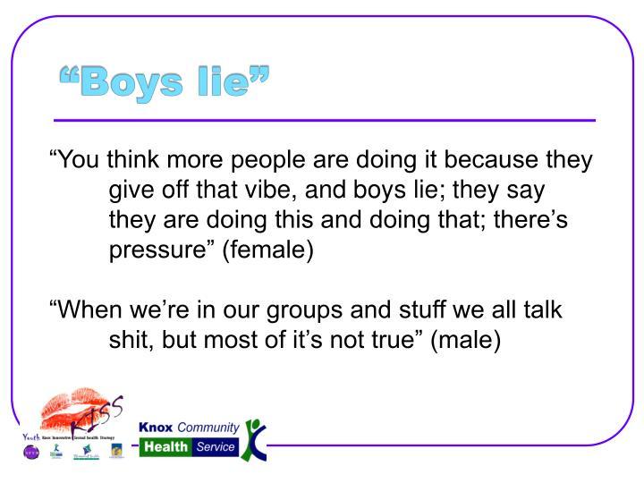 """Boys lie"""