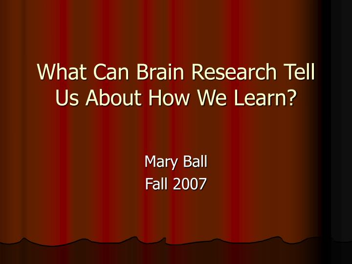what can brain research tell us about how we learn n.