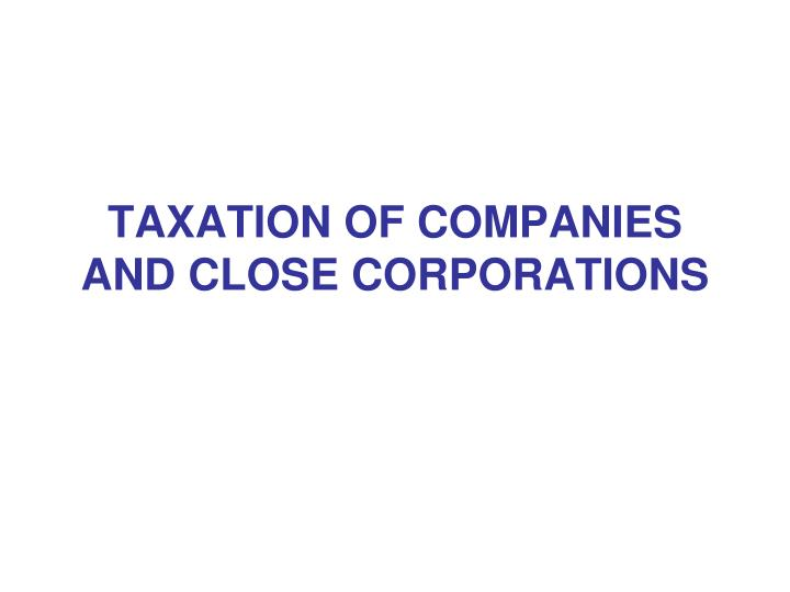 taxation of companies and close corporations n.