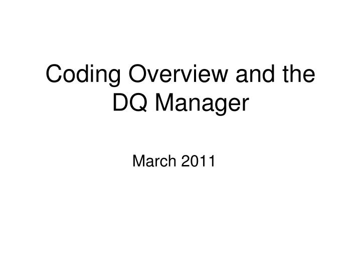 coding overview and the dq manager n.