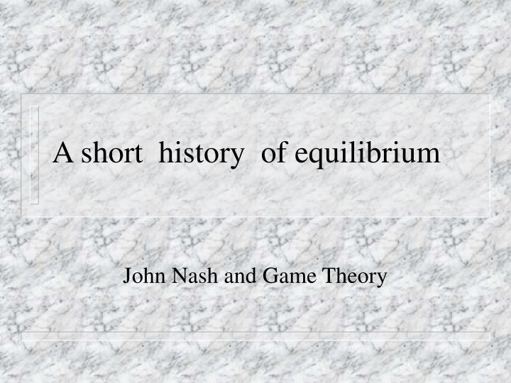 a short history of equilibrium n.