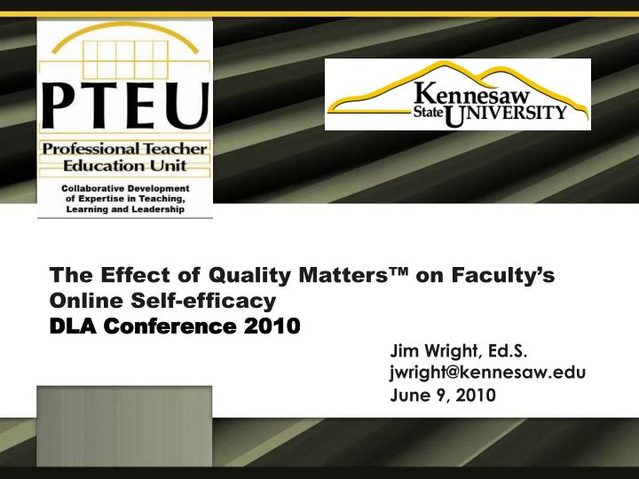 the effect of quality matters on faculty s online self efficacy dla conference 2010 n.