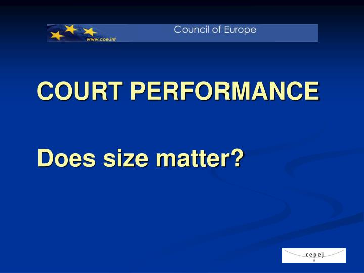 court performance does size matter n.