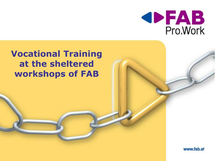 vocational training at the sheltered workshops of fab n.