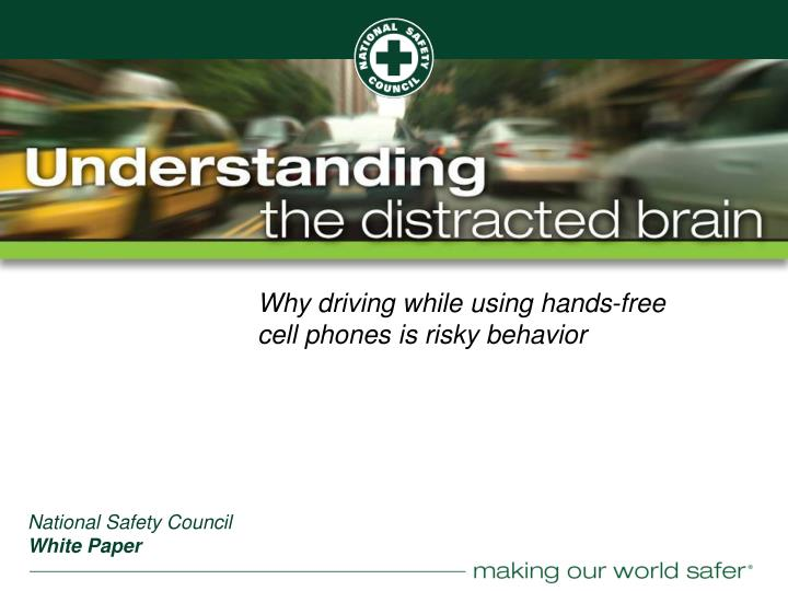 Why driving while using hands free cell phones is risky behavior