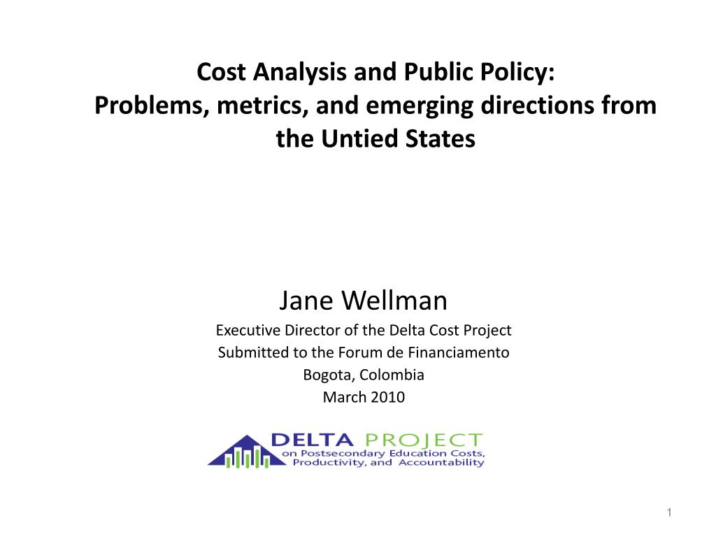 cost analysis and public policy problems metrics and emerging directions from the untied states l.