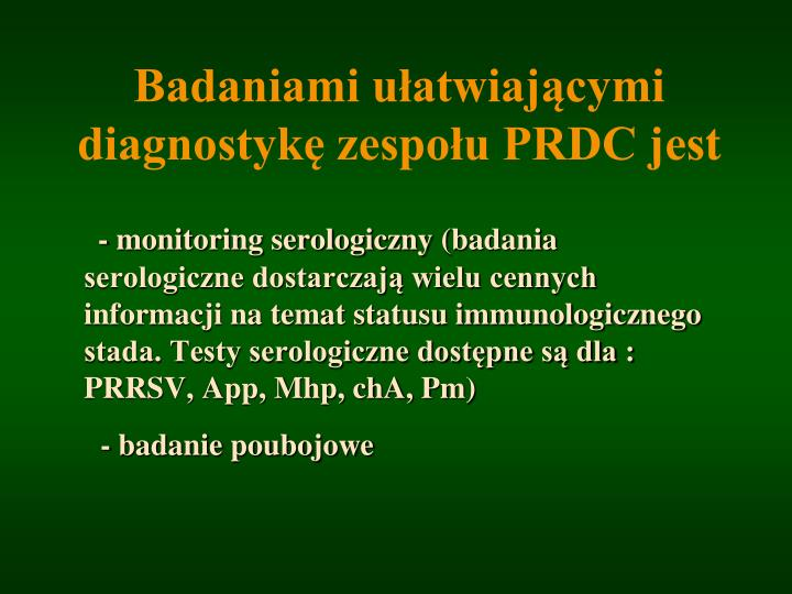 Badaniami ułatwiającymi diagnostykę zespołu PRDC jes