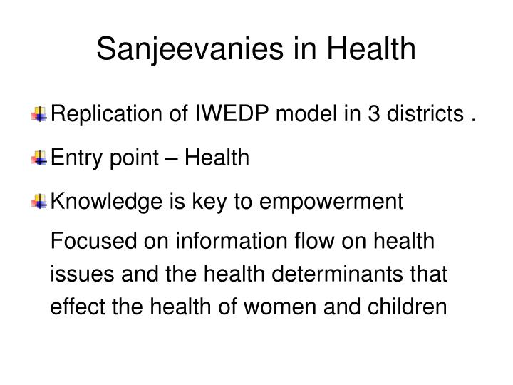 Sanjeevanies in health