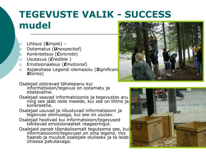 TEGEVUSTE VALIK - SUCCESS mudel